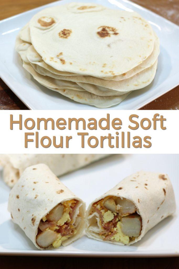Homemade soft flour tortillas pin for Pinterest