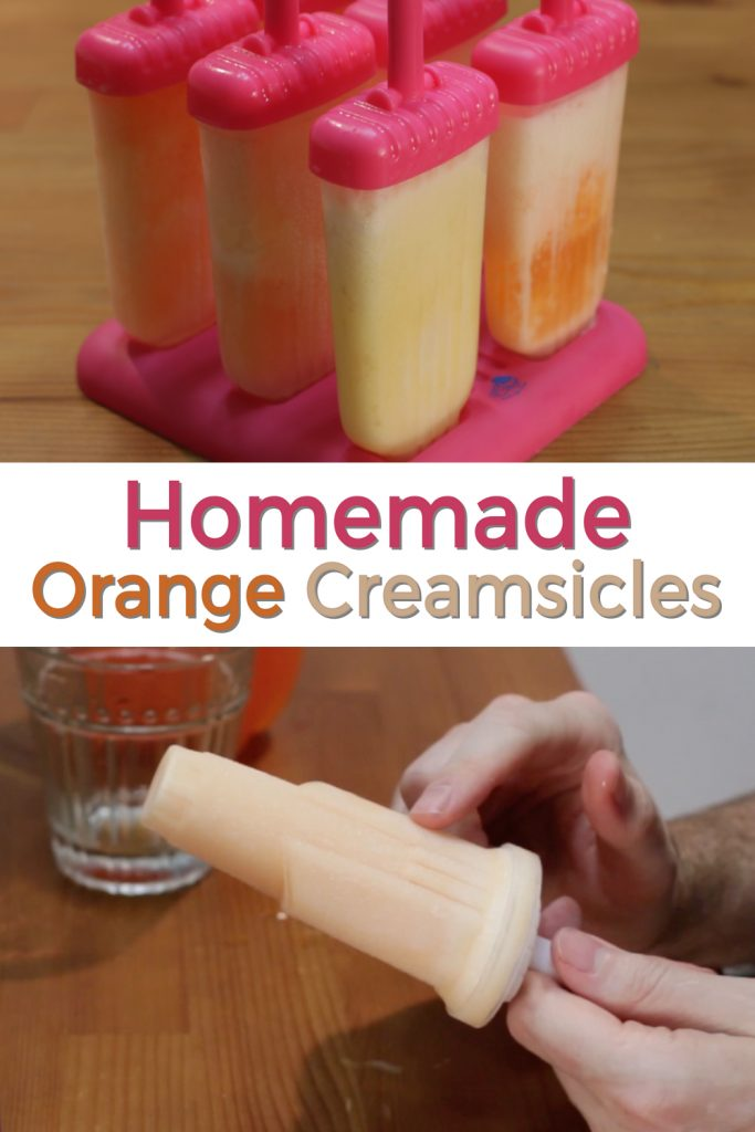Homemade Orange Creamsicles Pin for Pinterest